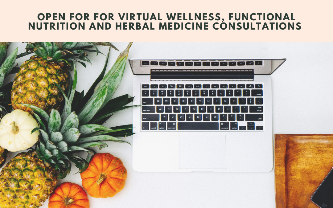 Offering Virtual Wellness, Functional Nutrition, and Herbal Medicine Consultations